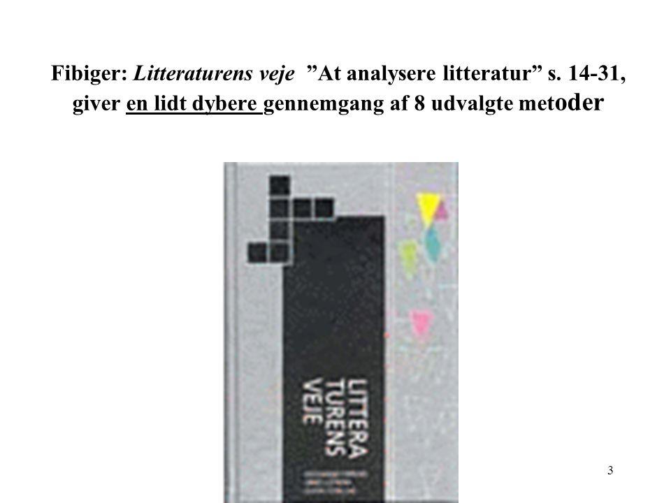 3 Fibiger: Litteraturens veje At analysere litteratur s.