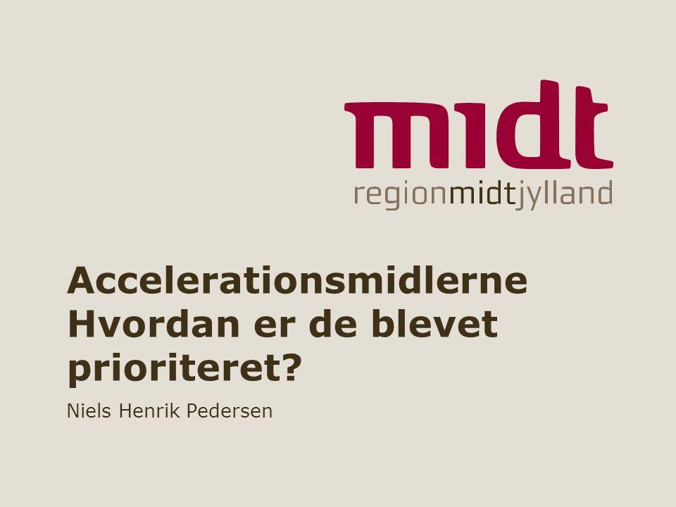 www.regionmidtjylland.dk Accelerationsmidlerne Hvordan er de blevet prioriteret.