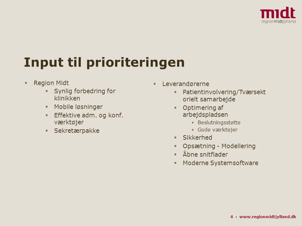 4 ▪ www.regionmidtjylland.dk Input til prioriteringen  Region Midt  Synlig forbedring for klinikken  Mobile løsninger  Effektive adm.