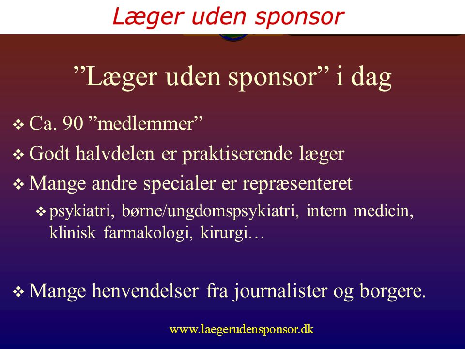www.laegerudensponsor.dk Læger uden sponsor i dag  Ca.