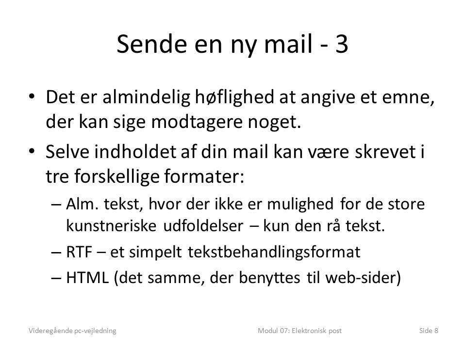 Sende en ny mail - 3 Det er almindelig høflighed at angive et emne, der kan sige modtagere noget.