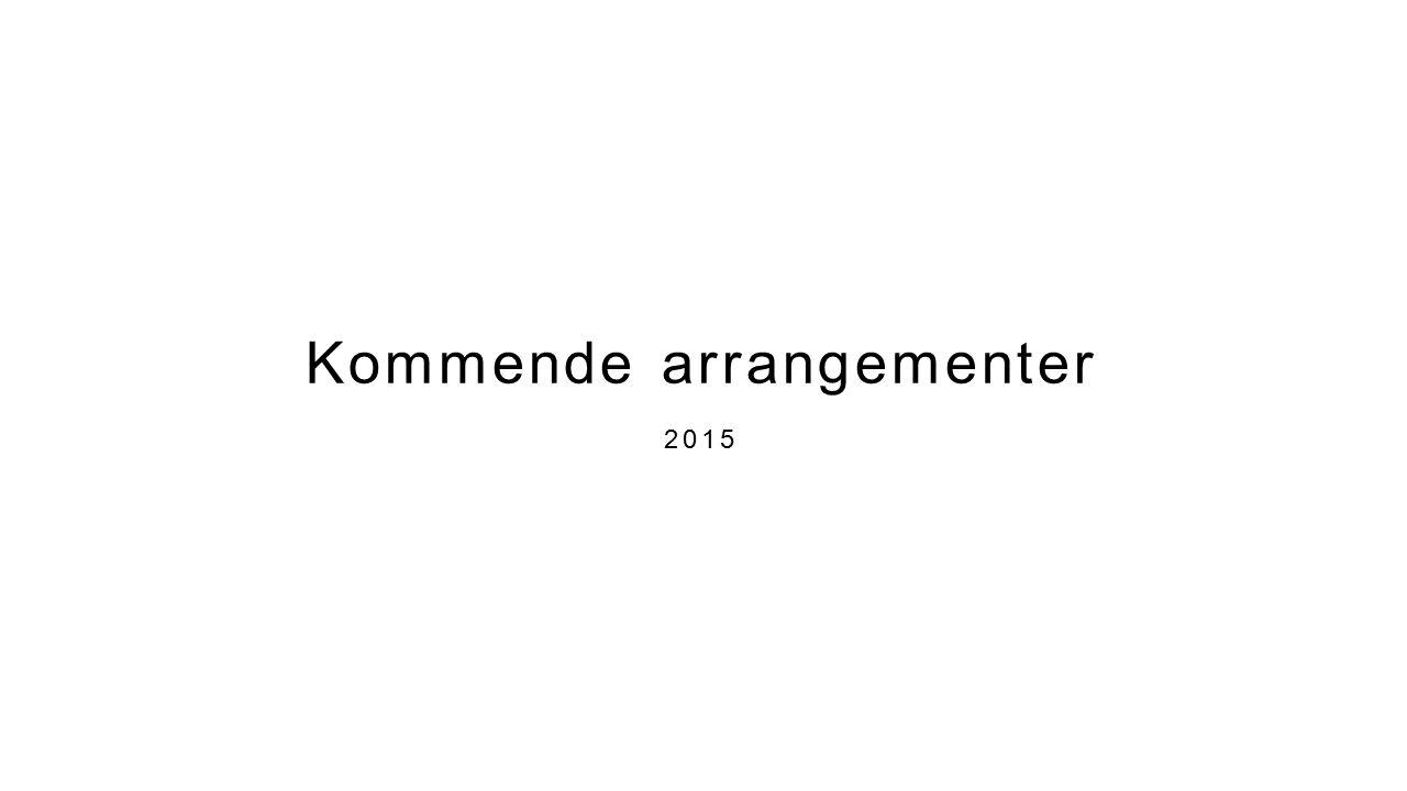 Kommende arrangementer 2015