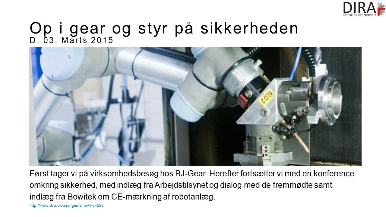 Op i gear og styr på sikkerheden D. 03. Marts 2015 Først tager vi på virksomhedsbesøg hos BJ-Gear.