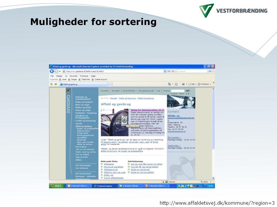 Muligheder for sortering http://www.affaldetsvej.dk/kommune/ region=3