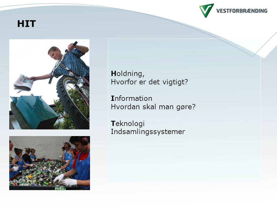 HIT Holdning, Hvorfor er det vigtigt. Information Hvordan skal man gøre.
