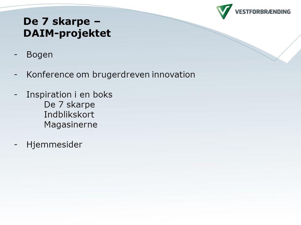 De 7 skarpe – DAIM-projektet - Bogen - Konference om brugerdreven innovation - Inspiration i en boks De 7 skarpe Indblikskort Magasinerne - Hjemmesider