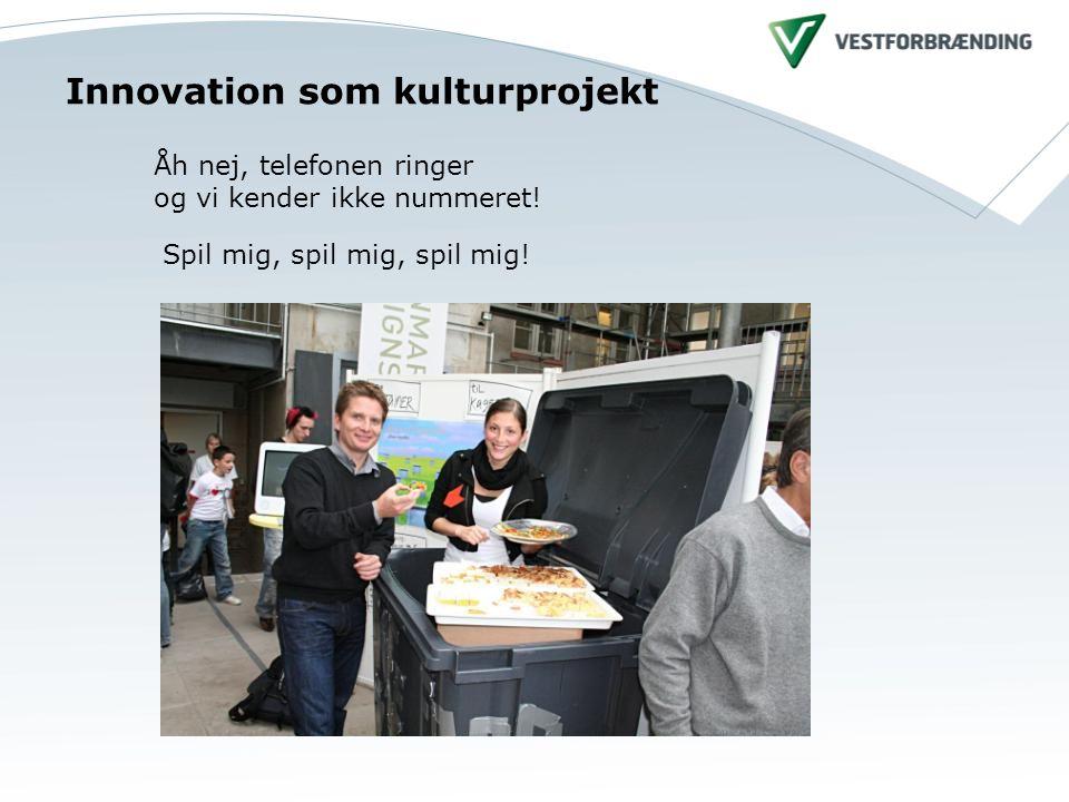Innovation som kulturprojekt Åh nej, telefonen ringer og vi kender ikke nummeret.