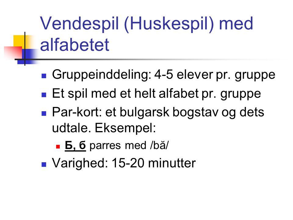 Vendespil (Huskespil) med alfabetet Gruppeinddeling: 4-5 elever pr.