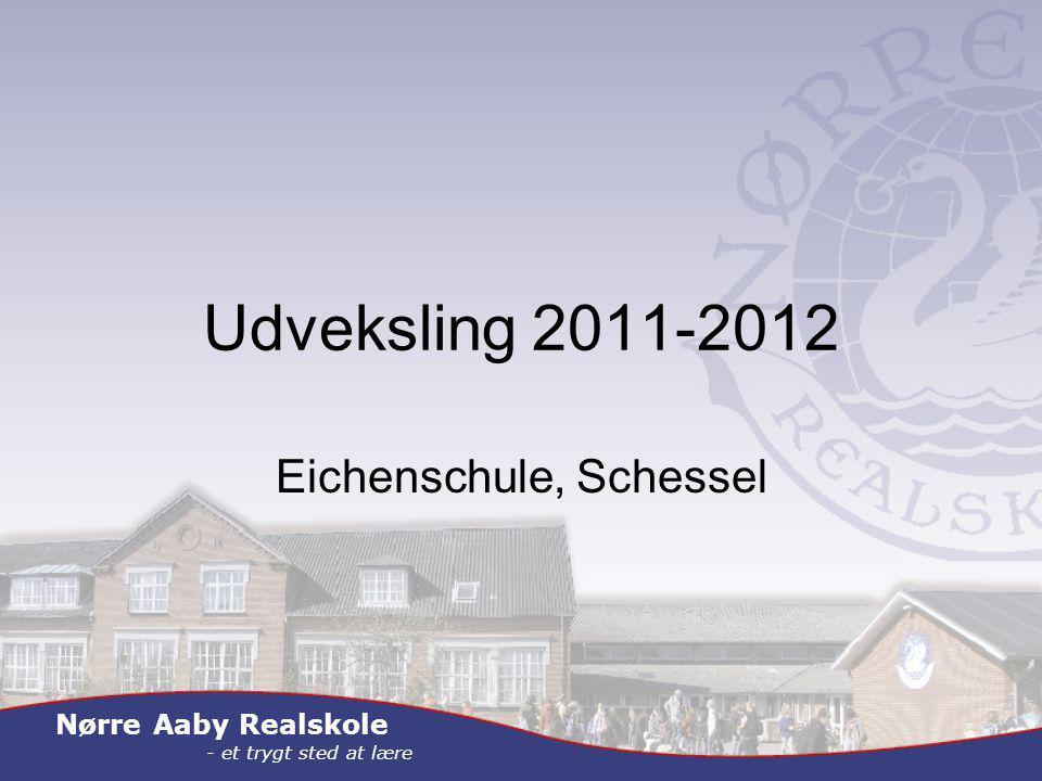 Nørre Aaby Realskole - et trygt sted at lære Udveksling 2011-2012 Eichenschule, Schessel