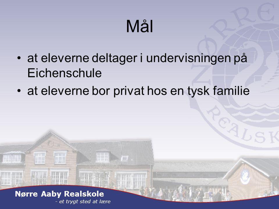 Nørre Aaby Realskole - et trygt sted at lære Mål at eleverne deltager i undervisningen på Eichenschule at eleverne bor privat hos en tysk familie
