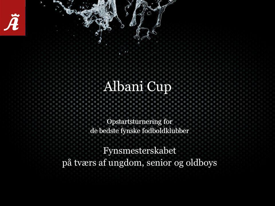 Albani Cup Opstartsturnering for de bedste fynske fodboldklubber Fynsmesterskabet på tværs af ungdom, senior og oldboys