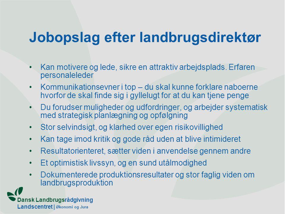 Dansk Landbrugsrådgivning Landscentret | Økonomi og Jura Jobopslag efter landbrugsdirektør Kan motivere og lede, sikre en attraktiv arbejdsplads.