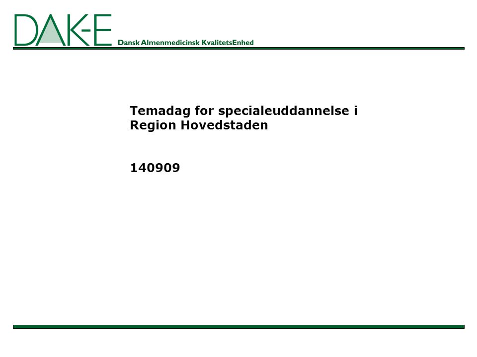 Temadag for specialeuddannelse i Region Hovedstaden 140909