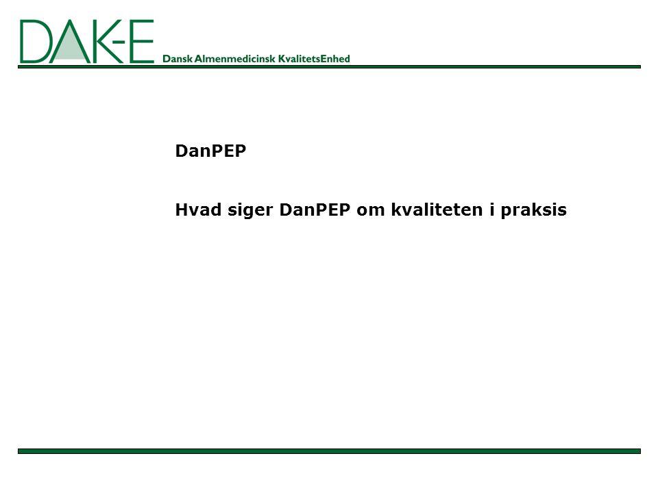 DanPEP Hvad siger DanPEP om kvaliteten i praksis