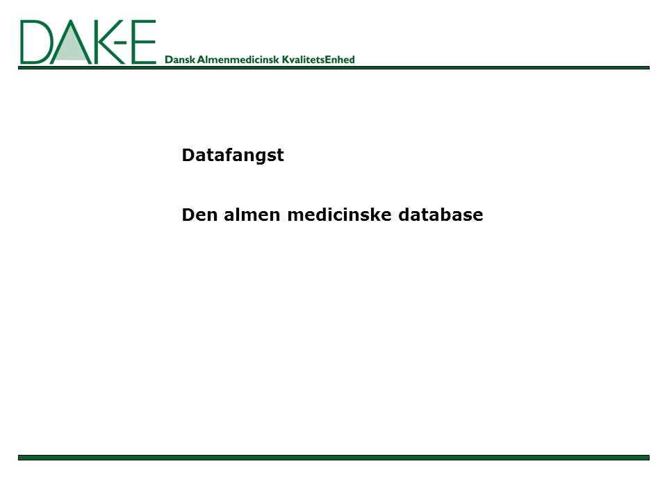 Datafangst Den almen medicinske database