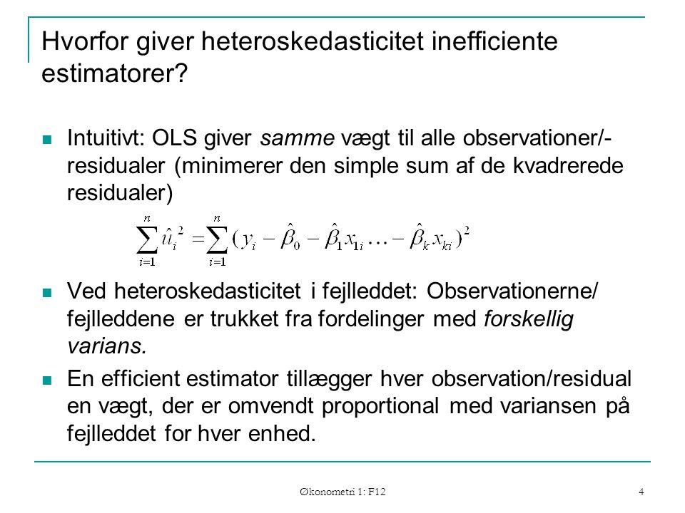 Økonometri 1: F12 4 Hvorfor giver heteroskedasticitet inefficiente estimatorer.