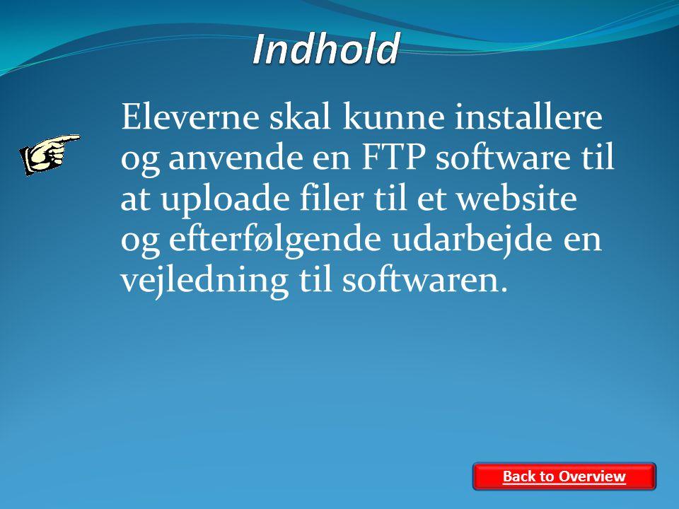 Eleverne skal kunne installere og anvende en FTP software til at uploade filer til et website og efterfølgende udarbejde en vejledning til softwaren.