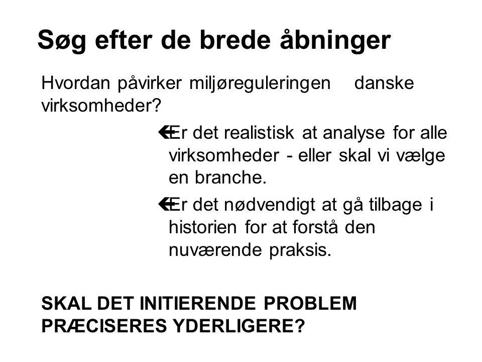Hvordan påvirker miljøreguleringen danske virksomheder? çEr det realistisk at analyse for alle virksomheder - eller skal vi vælge en branche. çEr det