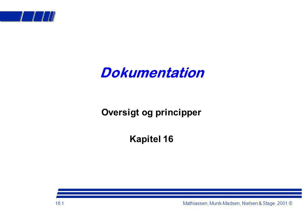 16.1 Mathiassen, Munk-Madsen, Nielsen & Stage, 2001 © Dokumentation Oversigt og principper Kapitel 16