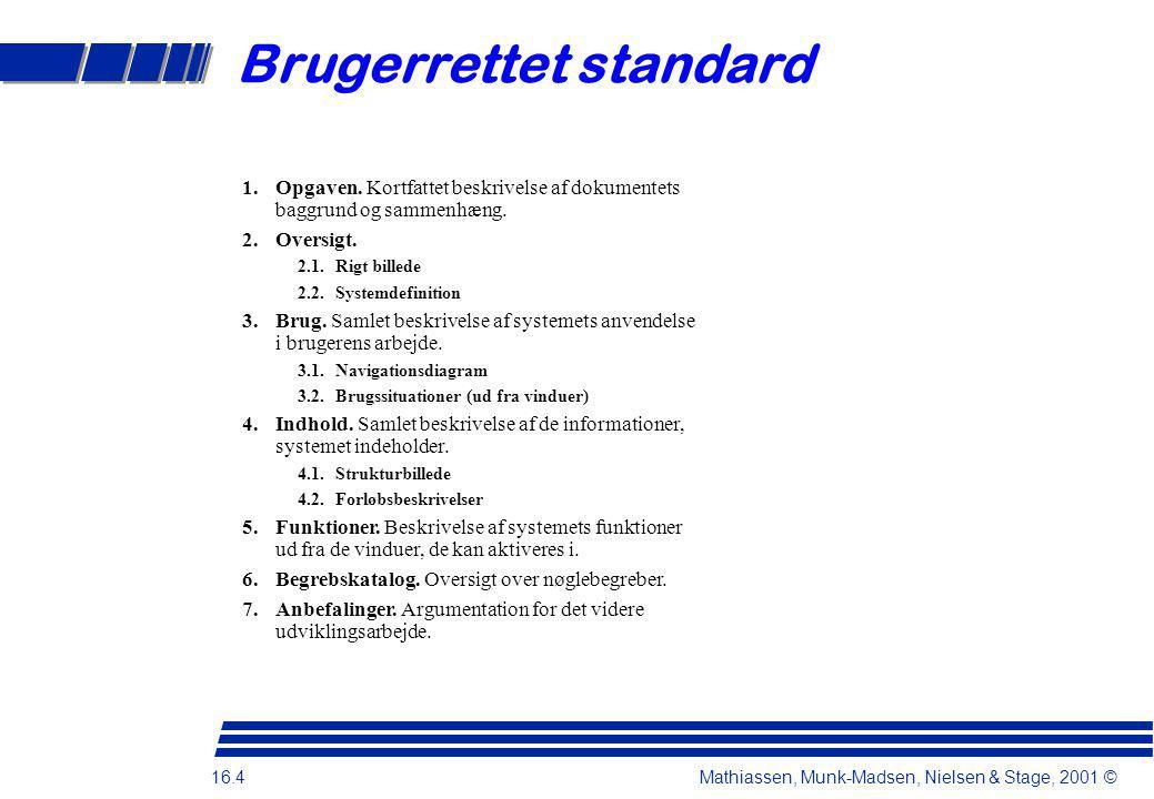 16.4 Mathiassen, Munk-Madsen, Nielsen & Stage, 2001 © Brugerrettet standard 1.Opgaven.