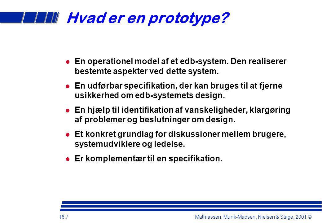16.7 Mathiassen, Munk-Madsen, Nielsen & Stage, 2001 © Hvad er en prototype.