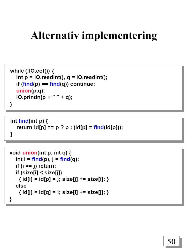 50 while (!IO.eof()) { int p = IO.readInt(), q = IO.readInt(); if (find(p) == find(q)) continue; union(p,q); IO.println(p + + q); } void union(int p, int q) { int i = find(p), j = find(q); if (i == j) return; if (size[i] < size[j]) { id[i] = id[p] = j; size[j] += size[i]; } else { id[j] = id[q] = i; size[i] += size[j]; } } int find(int p) { return id[p] == p .