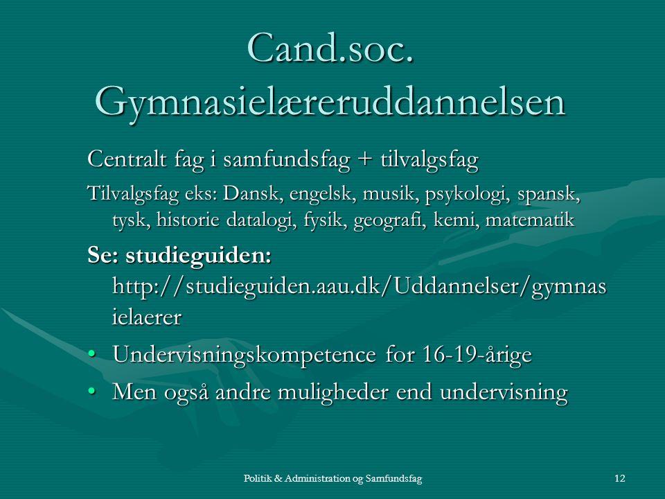 Politik & Administration og Samfundsfag12 Cand.soc.