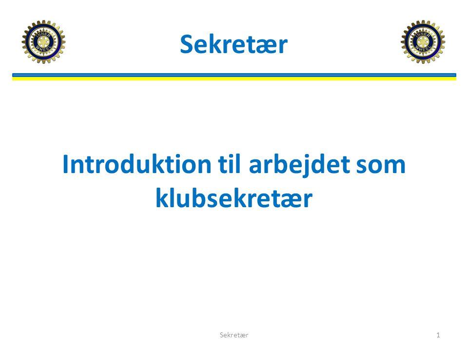 Sekretær Introduktion til arbejdet som klubsekretær Sekretær1