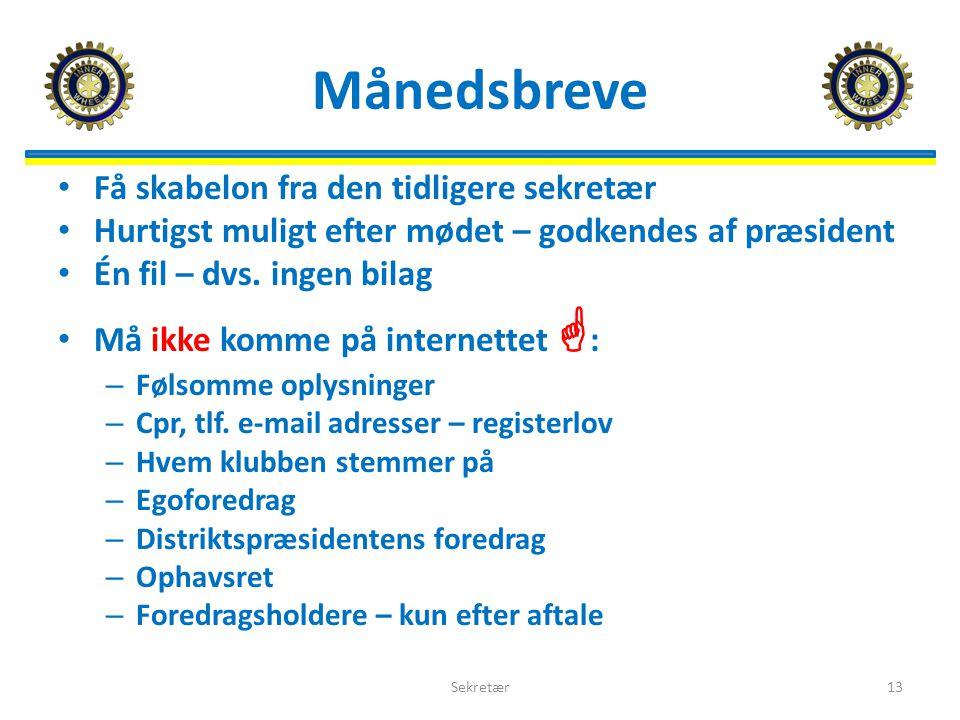 Månedsbreve Få skabelon fra den tidligere sekretær Hurtigst muligt efter mødet – godkendes af præsident Én fil – dvs.