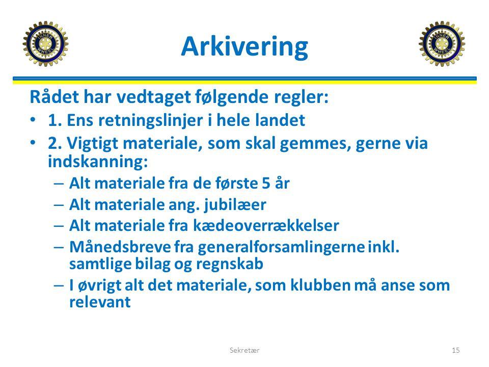 Arkivering Rådet har vedtaget følgende regler: 1. Ens retningslinjer i hele landet 2.