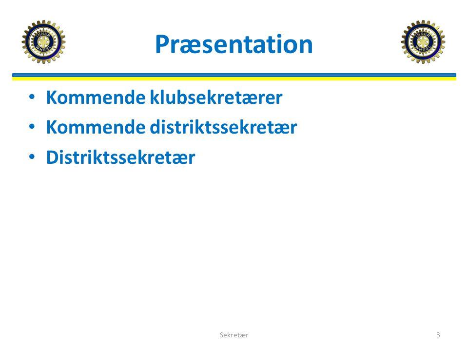 Præsentation Kommende klubsekretærer Kommende distriktssekretær Distriktssekretær Sekretær3