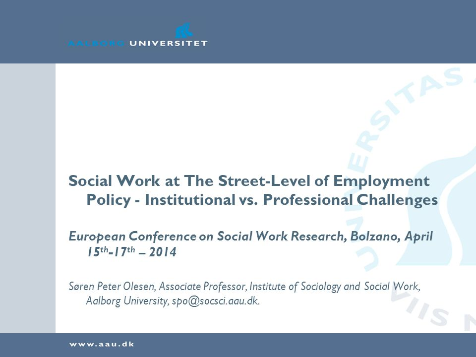 Social Work at The Street-Level of Employment Policy - Institutional vs.