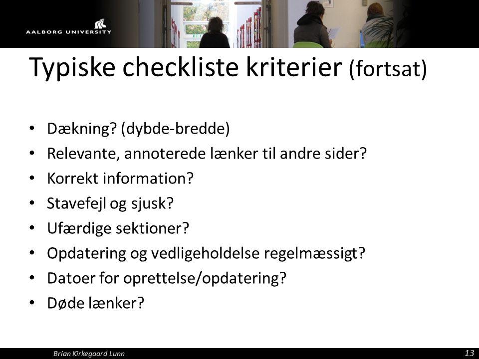 Typiske checkliste kriterier (fortsat) Dækning.