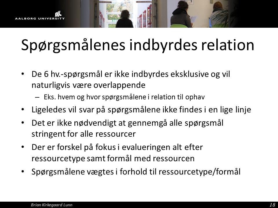 Spørgsmålenes indbyrdes relation De 6 hv.-spørgsmål er ikke indbyrdes eksklusive og vil naturligvis være overlappende – Eks.