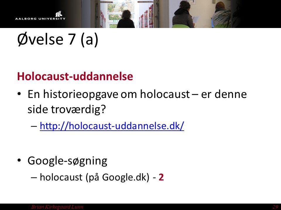 Brian Kirkegaard Lunn29 Øvelse 7 (a) Holocaust-uddannelse En historieopgave om holocaust – er denne side troværdig.