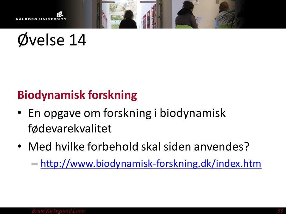 Øvelse 14 Biodynamisk forskning En opgave om forskning i biodynamisk fødevarekvalitet Med hvilke forbehold skal siden anvendes.
