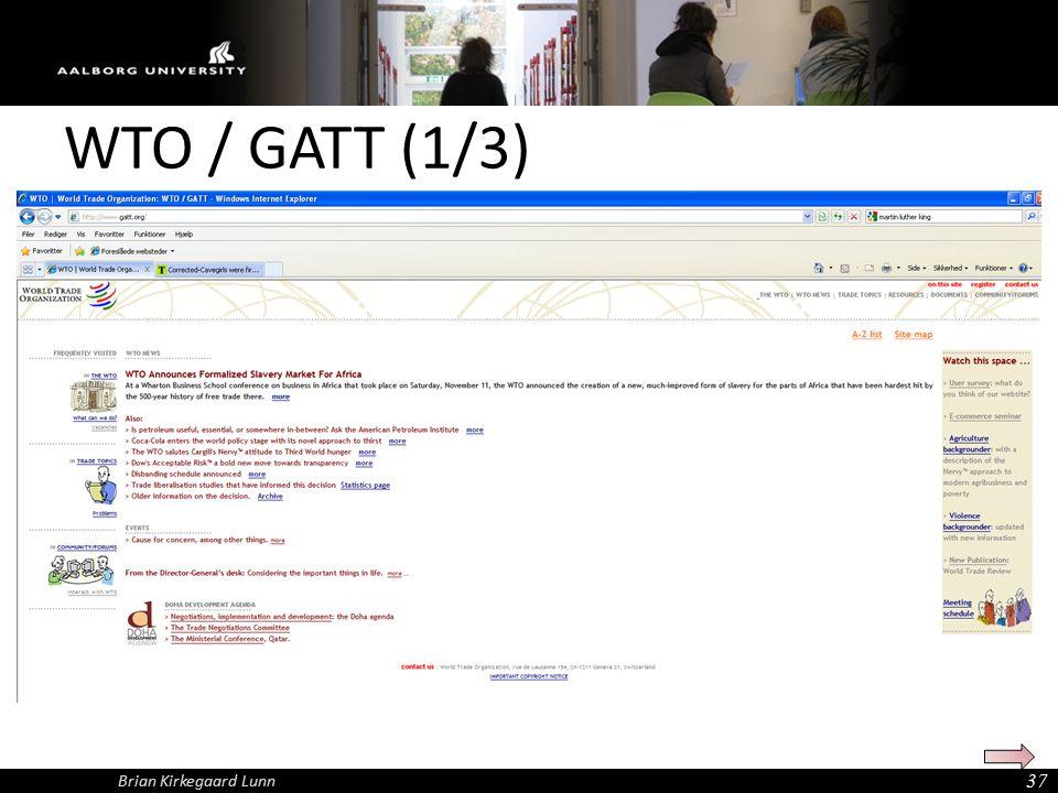 WTO / GATT (1/3) 37 Brian Kirkegaard Lunn