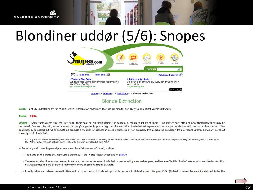 Blondiner uddør (5/6): Snopes 49 Brian Kirkegaard Lunn