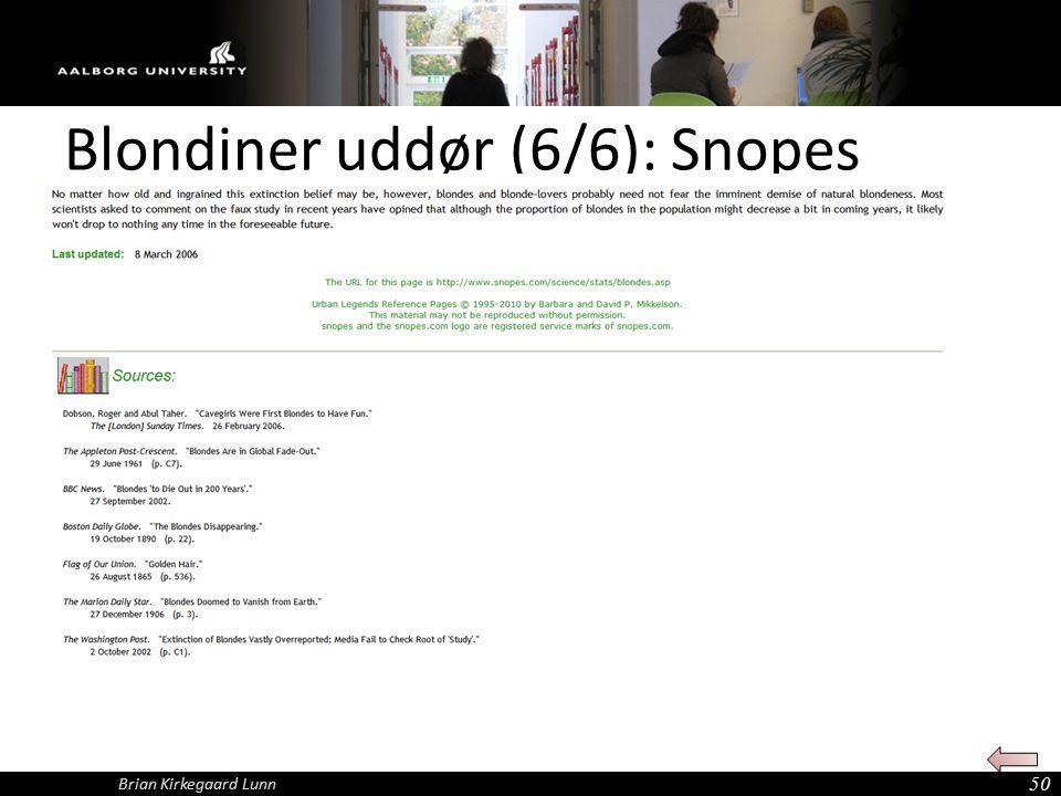Blondiner uddør (6/6): Snopes 50 Brian Kirkegaard Lunn
