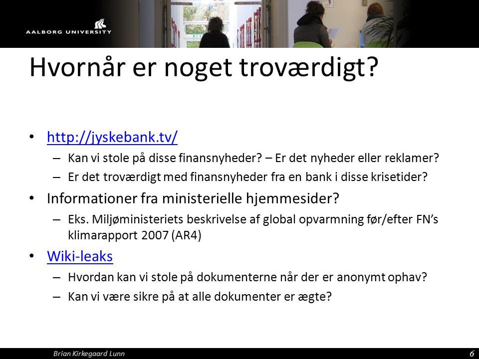 Hvornår er noget troværdigt. http://jyskebank.tv/ – Kan vi stole på disse finansnyheder.