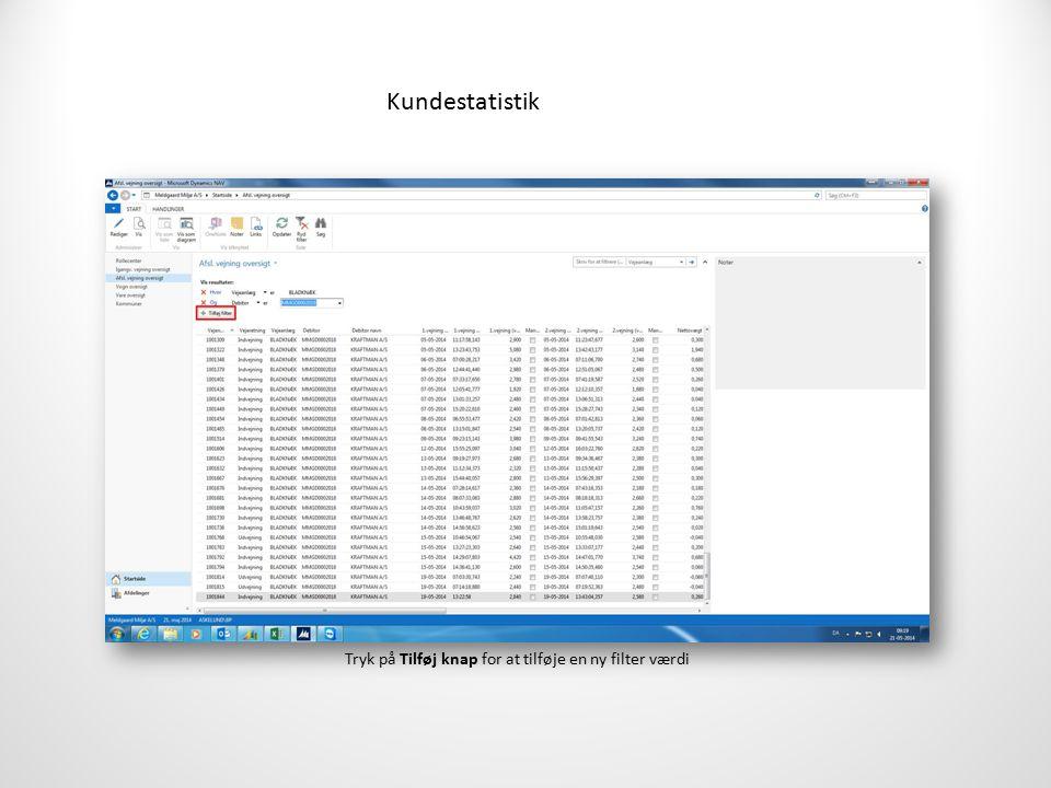 Kundestatistik Tryk på Tilføj knap for at tilføje en ny filter værdi