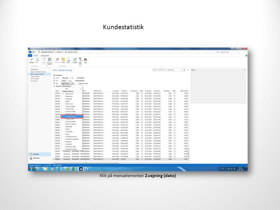 Kundestatistik Klik på menuelementet 2.vejning (dato)