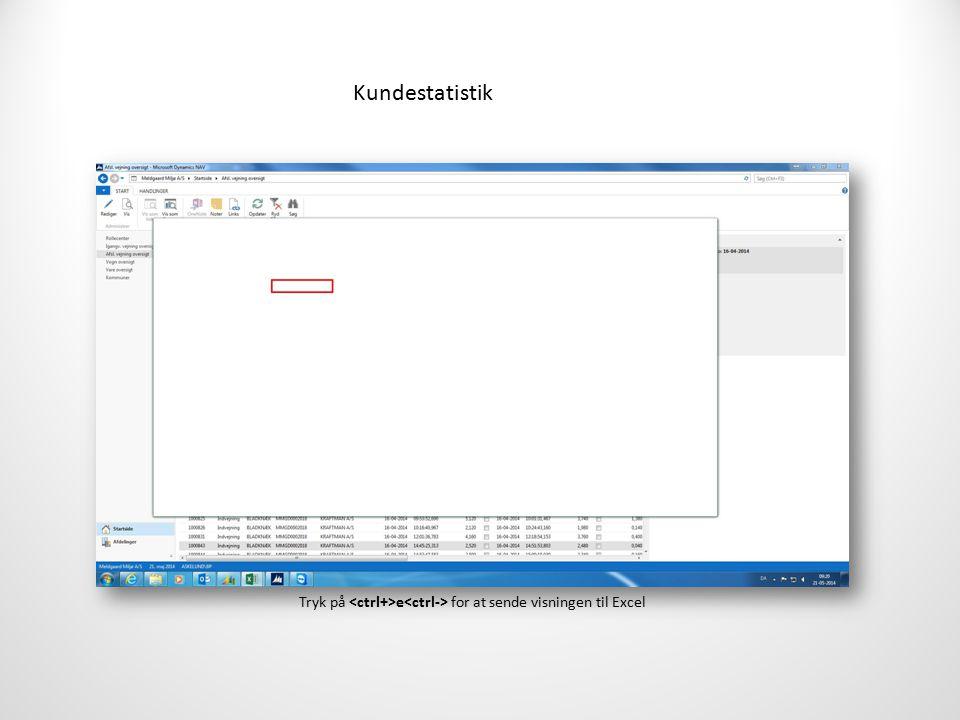 Kundestatistik Tryk på e for at sende visningen til Excel