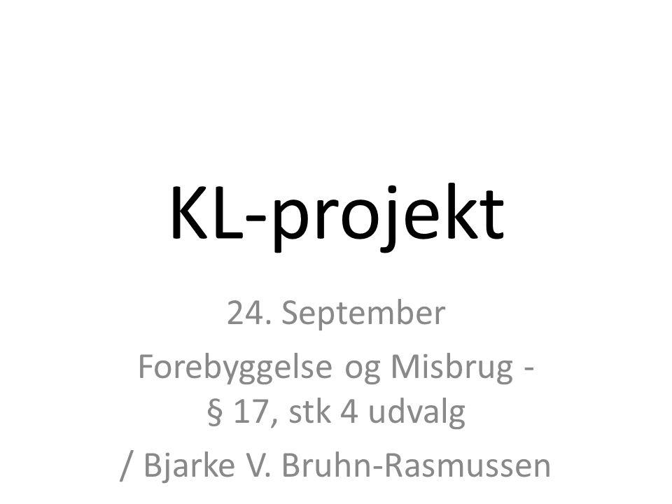 KL-projekt 24. September Forebyggelse og Misbrug - § 17, stk 4 udvalg / Bjarke V. Bruhn-Rasmussen