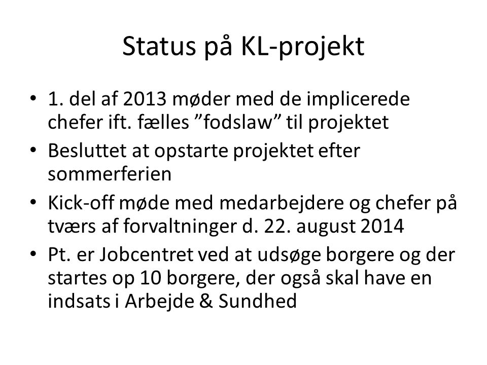 Status på KL-projekt 1. del af 2013 møder med de implicerede chefer ift.