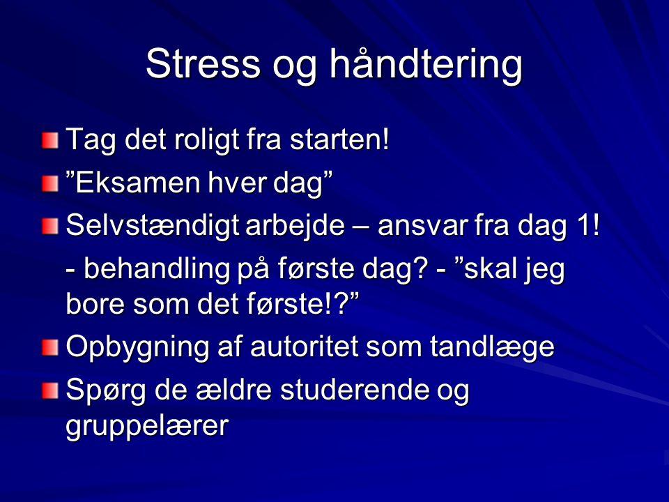 Stress og håndtering Tag det roligt fra starten.