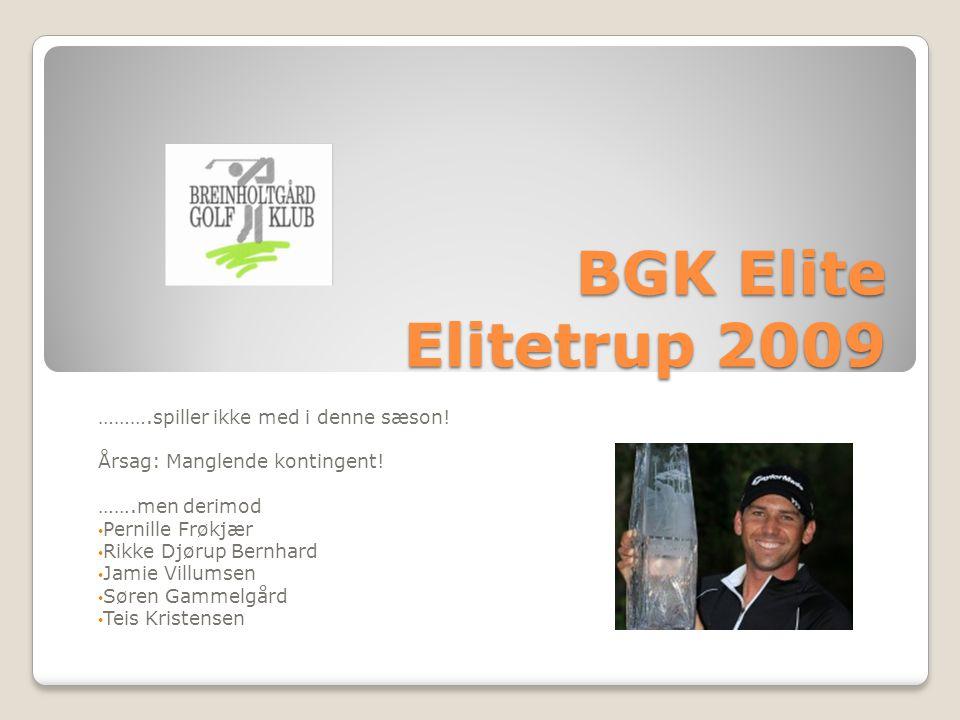 BGK Elite Elitetrup 2009 ……….spiller ikke med i denne sæson.