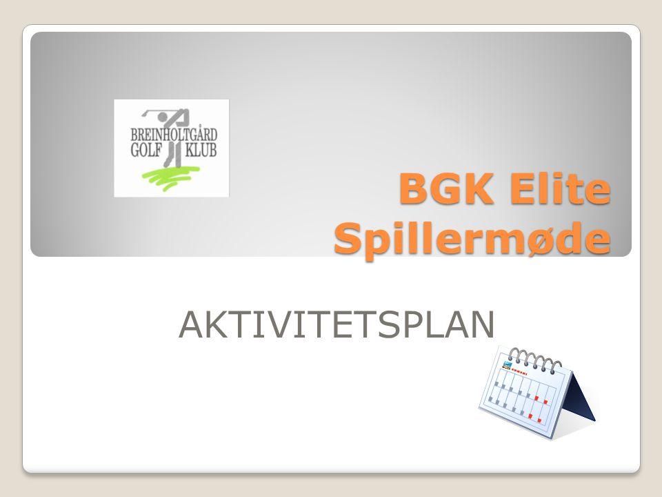 BGK Elite Spillermøde AKTIVITETSPLAN