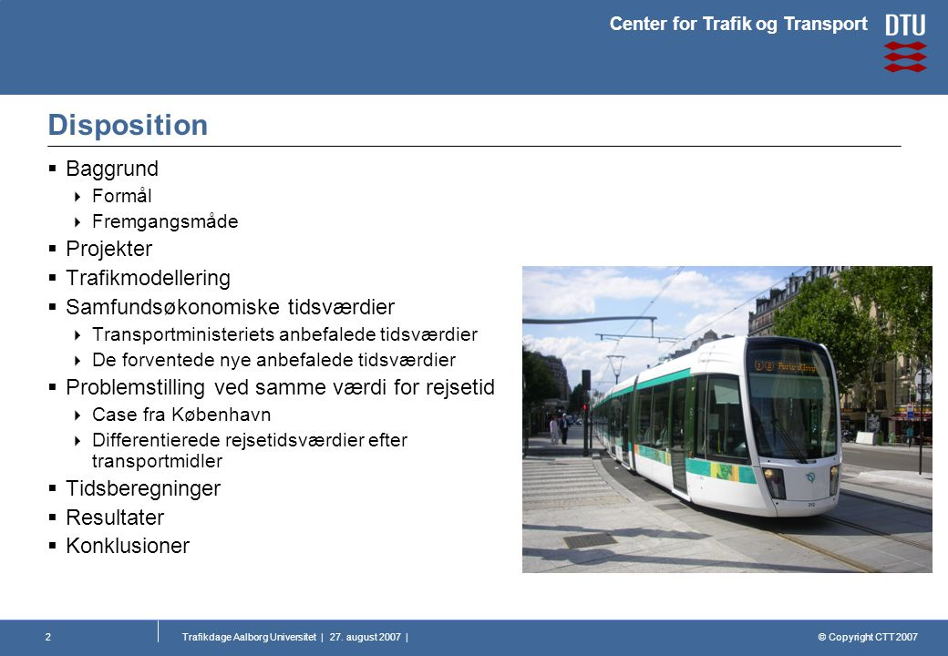 © Copyright CTT 2007 Center for Trafik og Transport Trafikdage Aalborg Universitet | 27.