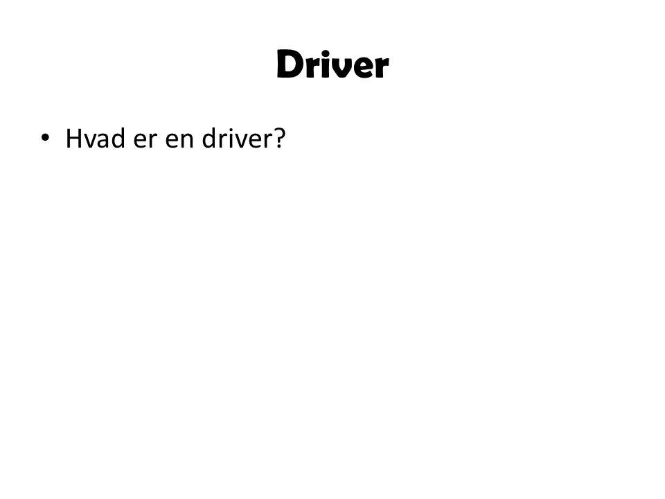 Driver Hvad er en driver